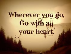 Monday motivation…. Wherever you go Go with all your heart…!!! #travel #heart #destination