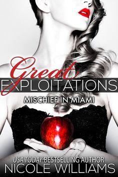 Great Exploitations: Mischief in Miami by Nicole Williams author of Crash