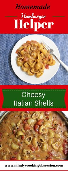 This Homemade Hamburger Helper Cheesy Italian Shells combines ground beef, pasta, tomatoes, tomato sauce and spices to make a healthier version of the dish.