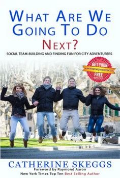 Buy What Are We Going to Do Next?: Social Team-Building and Finding Fun for City Adventurers by Catherine Skeggs and Read this Book on Kobo's Free Apps. Discover Kobo's Vast Collection of Ebooks and Audiobooks Today - Over 4 Million Titles! Team Building, Paperback Books, New York Times, The Book, Audiobooks, Ebooks, Author, Adventure, Reading