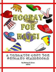 HOORAY FOR HATS! is a thematic unit integrating ELA, math, HOTS, and creativity.  50 pages of center work, printables, and activities.  $8.50primary classrooms and is intended to l...