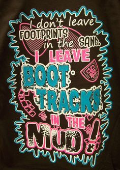 Girlie Girl T-Shirt - Boot Tracks So dang true! Country Girl Life, Country Girl Quotes, Cute N Country, Country Music, Country Shirts, Country Outfits, Everything Country, Redneck Girl, Redneck Humor