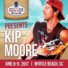 Kip Moore has been added to the lineup of entertainment for the June 8-11, 2017 Carolina Country Music Fest in beautiful Myrtle Beach, South Carolina! Click on the pin for tickets, additional info and to stay tuned as the lineup continues to grow!