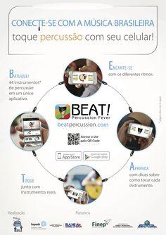 Conecte-se com a música brasileira. Toque percussão com seu celular.  Aplicativo que simula 44 instrumentos de percussão da música brasileira.  Beat! Percussion Fever http://beatpercussion.com
