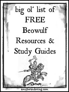 Free Beowulf Resources & Study Guides. Would make for a great unit study for older kids and using an easy version of it for younger kids