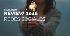 Cada una de nuestras redes sociales favoritas hizo su review del año 2016, haz clic y conoce cada uno de los temas que dieron de qué hablar.