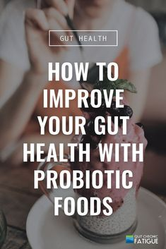 More and more research is showing that your gut health is a critical component of your overall well-being. Safeguarding the microbiome in your intestinal tract is really important. One way to take care of your gut health is to feed your microbiome probiotic foods. // Quit Chronic Fatigue