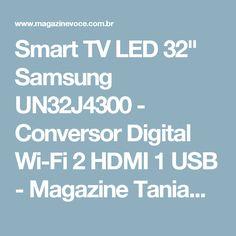 "Smart TV LED 32"" Samsung UN32J4300 - Conversor Digital Wi-Fi 2 HDMI 1 USB - Magazine Taniawoaini"