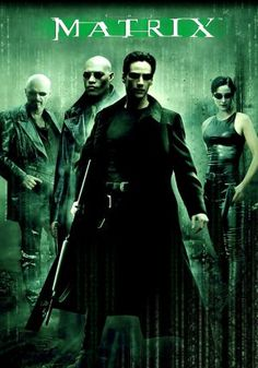 The Matrix  My favorite film of all time