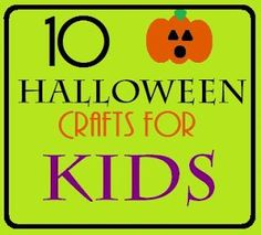 10 Halloween Crafts for Kids, Cant wait to do these crafts with Little Man.