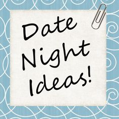 Great Date Night Ideas for Parents
