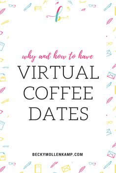 Learn what virtual coffee dates are and how they can help your business, plus tips for doing them well from http://www.beckymollenkamp.com