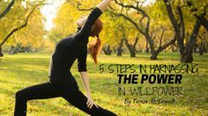 Set yourself up for success!  Learn how to harness the power in your willpower!