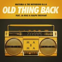 Matoma & The Notorious B.I.G - Old Thing Back (feat. Ja Rule and Ralph Tresvant) by Matoma on SoundCloud