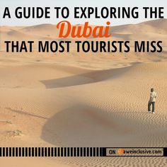 A Guide To Exploring The Dubai That Most Tourists Miss