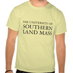 Hahaha University of Southern Mississippi T-Shirt. Love this place, even if the weather people don't know it exists.