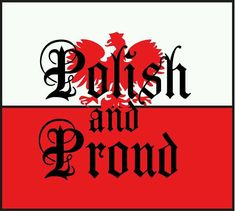 Polish and Proud T Shirt - Product Details Dyngus Day, Learn Polish, Polish People, Polish Language, Visit Poland, Polish Recipes, Polish Food, Thinking Day, My Heritage