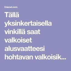 Tällä yksinkertaisella vinkillä saat valkoiset alusvaatteesi hohtavan valkoisiksi ja raikkaiksi jälleen Good To Know, Cleaning Hacks, Martini, Projects To Try, Tips, Household, Martinis, Cleaning Tips