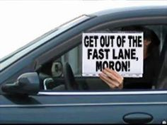 If your in the left lane and you're not doing at least 5mph over the speed limit PASSING PEOPLE then get out of the left lane!!