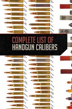 A 'Complete' List of Handgun Calibers | Cartridge Names & Type By Gun Carrier http://guncarrier.com/complete-list-handgun-calibers/