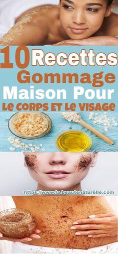10 Recettes Gommage Maison Pour Le Corps Et Le Visage #gommage #maison