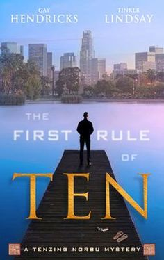 The First Rule of Ten, by Gay Hendricks. Call number: PS3608.E5296 F57 2012. Growing up in a Tibetan monastery, Ten dreamed of becoming a modern=day Sherlock Holmes. So when he was sent to Los Angeles to teach meditation, he joined the LAPD instead. But as the Buddha says, change is inevitable; and ten years later, everything is about to change.
