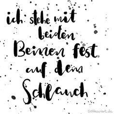 ich stehe mit beiden Beinen fest auf dem Schlauch - Handlettering von Gelbkarier... - #auf #beiden #Beinen #dem #Fest #Gelbkarier #Handlettering #ich #mit #plakat #Schlauch #stehe #von