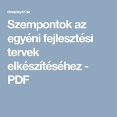 Szempontok az egyéni fejlesztési tervek elkészítéséhez - PDF Youth Programs, Help Teaching, Teaching English, Kids And Parenting, Elementary Schools, Kindergarten, Preschool, Education, Children