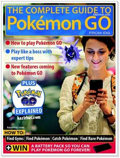 The Complete Guide to 'Pokémon Go' 2016 True PDF | 2016 | 50 Pages | 4 MB      How To Play Pokémon Go     Play Like A Boss With Expert Tips     New Features Coming To Pokémon Go