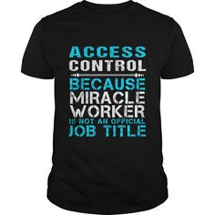 ACCESS CONTROL Because FREAKIN Miracle Worker Isn't An Official Job Title…