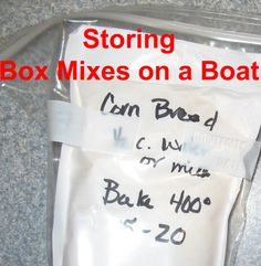Storing Box Mixes -- Take pouches out of the cardboard box and put in Ziplocs to keep humidity from turning the contents into a gloppy mess.  Tips from TheBoatGalley.com