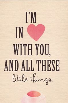 "Quote that is from the One Direction song, ""Little Things."" Love that song and 1D!!!"