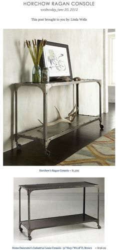 HORCHOW RAGAN CONSOLE vs HOME DECORATOR'S INDUSTRIAL LOUIS CONSOLE