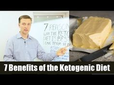 In this video, Dr. Berg discusses seven benefits of the ketogenic diet.   https://www.drberg.com/blog/fat-burning/the-7-benefits-of-the-ketogenic-diet