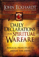 Daily Declarations for Spiritual Warfare: Biblical  Principles to Defeat the Devil... Are you looking for a way to defeat the Enemy and his demonic forces? Here's your battle plan! Written as if God himself were speaking to you, Eckhardt's daily readings include reflections, prayer declarations, and Bible verses that equip you to recognize Satan's weapons, destroy his warriors, break his curses, experience deliverance, and more. Padded hardcover binding with ribbon bookmark.