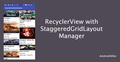 In this article we are goin to learn how to make gridlayout like pinintrest and How to display RecyclerView With StaggeredGridLayoutManager. Source code also available. Android Apps, Being Used, Management, Coding, Display, Learning, Google, How To Make, News