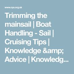 Trimming the mainsail | Boat Handling - Sail | Cruising Tips | Knowledge & Advice | Knowledge & Advice | RYA