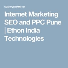 Internet Marketing SEO and PPC Pune | Ethon India Technologies