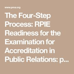 The Four-Step Process: RPIE Readiness for the Examination for Accreditation in Public Relations: public relations training: PRSA