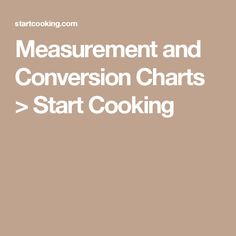 Measurement and Conversion Charts > Start Cooking