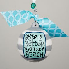 Life is Better at the Beach Ball Ornament