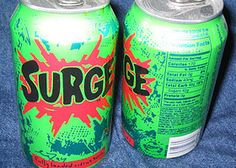 Growing up in the 90s....surge was diabetes in a can!>>>Really??? Diabetes in a can? That's stereotype for you.