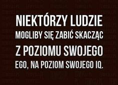 Stylowa kolekcja inspiracji z kategorii Humor Daily Quotes, Best Quotes, Life Quotes, Wtf Funny, Funny Memes, Words Of Wisdom Quotes, Humor, My Guy, Motto