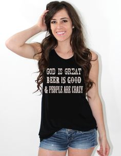 PREORDER God is Great Beer is Good & People are Crazy Tank www.licensetoboot.com Country Concert Outfit
