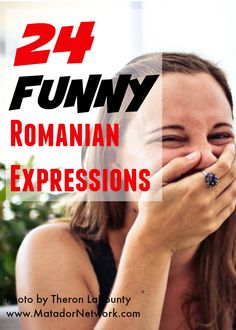24 of the funniest Romanian expressions Romanian Language, Meanwhile In, Like A Local, More Words, Travel Articles, Hilarious, Funny, Culture Travel, Literature
