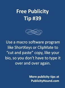 "DIY publicity, marketing and promotion are a lot easier when you don't have to keep typing the same things---like your bio and answers to frequently asked questions--over and over again. ShortKeys and Clipmate are inexpensive programs that let you ""assign"" just a few key strokes to entire paragraphs of type.  Also use this as a shortcut for remembering website addresses, logins and passwords. #macrosoftware #macro #timesavingtips"