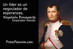 Frase Famosa - Frases de Liderazgo - Frases de Napoleón Bonaparte