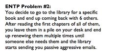 ENTP problems-- Wow, how do they know this stuff about me????  @Leeanna Zahn this is SO me!