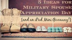 5 Ideas for Military Spouse Appreciation Day {and an iPad Mini Giveaway!} 4/27/14