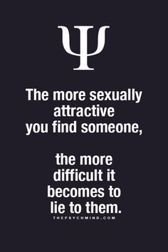 Interesting... And I suppose that's true. In general I am an honest person, but I hide nothing with those I love